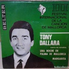 Disques de vinyle: SINGLE / TONY DALLARA /UNA NOCHE EN PALMA DE MALLORCA/III FESTIVAL INTERN. DE LA CANCION DE MALLORCA. Lote 160980242