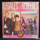 Discos de vinilo: ILEGALES Y REBELDES – NO ME GUSTA EL TRABAJO / NO ME GUSTA TRABAJAR - LP. Lote 160985674
