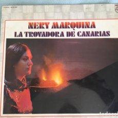 Discos de vinilo: LP NERY MARQUINA-LA TROVADORA DE CANARIAS. Lote 160995090