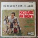Discos de vinilo: ** RICHARD ANTHONY - EN ARANJUEZ CON TU AMOR + 2 - EP AÑO 1967 - LEER DESCRIPCIÓN. Lote 160995674