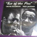 Discos de vinilo: OSCAR PETERSON / MILT JACKSON LP PABLO 1983 - PRECINTADO TWO OF THE FEW - JAZZ POST BOP . Lote 161021906