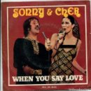 Discos de vinilo: SONNY & CHER / WHEN YOU SAY LOVE / CRYSTAL CLEAR (SNGLE 1972). Lote 161078962