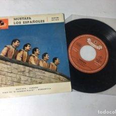 Discos de vinilo: ANTIGUO SINGLE EP ORIGINAL AÑOS 50/60 LOS ESPAÑOLES MUSTAFÁ. Lote 161083030