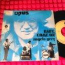 Discos de vinilo: OPUS BABY COME ON ANGELA GREY SPAIN 1970 SINGLE . Lote 161108022