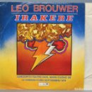 Discos de vinilo: LP. LEO BROUWER. IRAKERE. GRABADO EN VIVO. EDITADO EN CUBA. Lote 161109078