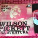 Discos de vinilo: WILSON PICKETT SAN REMO '69 UNA AVENTURA SPAIN 1969 SINGLE . Lote 161109114
