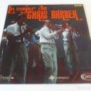 Discos de vinilo: CHRIS BARBER - LO MEJOR DE CHRIS BARBER - RECOPILATORIO SONOPLAY 1967 - JAZZ - DISCO MINT!. Lote 161118414