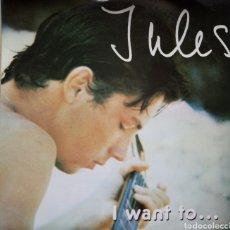 Discos de vinilo: JULES I WANT TO.... Lote 161119024