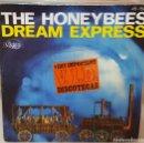 Discos de vinilo: SINGLE / THE HONEYBEES / DREAM EXPRESS PARTE 1 Y 2 / 1977. Lote 161132962