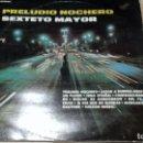 Discos de vinilo: SEXTETO MAYOR -PRELUDIO NOCHERO- LP 1974 ODEON SPAIN. Lote 161161726