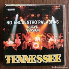 Discos de vinilo: TENNESSEE - NO ENCUENTRO PALABRAS - SINGLE DIAPASÓN 1989 PROMO UNA CARA. Lote 161217562