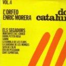 Discos de vinilo: L´ORFEO ENRIC MORERA - DOLÇA CATALUNYA VOL 4 - ELS SEGADORS LP HISPAVOX 1976 + HOJA CON LETRAS . Lote 161218618