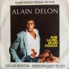 Discos de vinilo: OSCAR BENTON BENSONHURST BLUES, ALAIN DELON. POR LA PIEL DE UN POLICÍA.BANDA SONORA ORIGINAL. SINGLE. Lote 161229418
