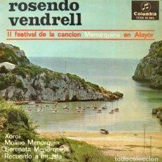 Disques de vinyle: ROSENDO VENDRELL - FESTIVAL CANCION MENORQUINA - XOROI + 3 TEMAS - EP SPAIN 1965. Lote 161248318