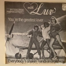 Discos de vinilo: LUV' ?– YOU'RE THE GREATEST LOVER (SUNG IN SPANISH) / EVERYBODY'S SHAKIN' HANDS ON BROADWAY . Lote 161253678