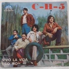 Discos de vinilo: C-H-5 VIVO LA VIDA / ESO NO SG PROMO ED ESPAÑOLA 1972. Lote 161254570