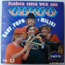 Discos de vinilo: GABY, FOFO Y MILIKI CON FOFITO - HABIA UNA VEZ UN CIRCO (LP MOVIEPLAY 1974). Lote 161272410