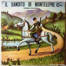Discos de vinilo: TURIDDU GIULIANO.IL BANDITO DI MONTELEPRE...MUY RARO...EX. Lote 161293122