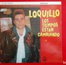 Discos de vinilo: LOQUILLO LOS TIEMPOS ESTAN CAMBIANDO, EDICION ESPECIAL, HISPAVOX, AÑO 1985. Lote 161300106