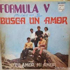 Discos de vinilo: SINGLE / FORMULA V / BUSCA UN AMOR - TU AMOR MI AMOR / 1969 MONO. Lote 161315538