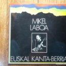 Discos de vinilo: MIKEL LABOA - EUSKAL KANTA BERRIA. Lote 161336586