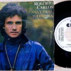 Dischi in vinile: ROBERTO CARLOS - CAMA Y MESA / TODO PARA - SINGLE PROMOCIONAL 1982 - CBS. Lote 161388578