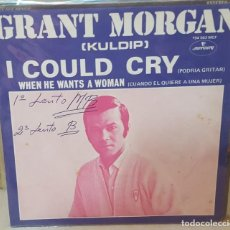 Discos de vinilo: SINGLE / GRANT MORGAN (KULDIP) / I COULD CRY - WHEN HE WANTS A WOMAN / 1969 (MONO). Lote 161402330