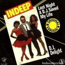 Discos de vinilo: INDEEP. LAST NIGHT A DJ SAVED MY LIFE / DJ DELIGHT. SINGLE VINILO. Lote 161459962