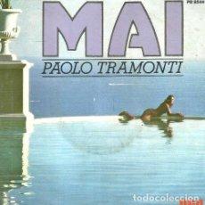 Discos de vinilo: PAOLO TRAMONTI. MAI. SINGLE VINILO. Lote 161460542