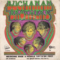 Discos de vinilo: BUCHANAN BROTHERS (MIDICINA MAN - PEOPLE GOTTA´BE FREE) DIS64. Lote 161462994