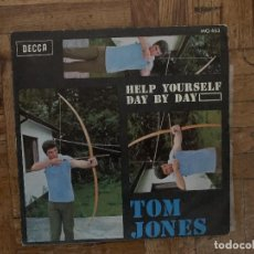 Discos de vinilo: TOM JONES ?– HELP YOURSELF / DAY BY DAY SELLO: DECCA ?– MO 453 FORMATO: VINYL, 7 . Lote 161466610