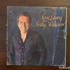 Discos de vinilo: ANDY WILLIAMS ?– LOVE STORY / SOMETHING SELLO: CBS ?– CBS 7020 FORMATO: VINYL, 7 . Lote 161480638