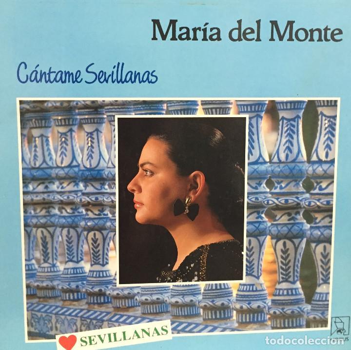 MARIA DEL MONTE - CANTAME SEVILLANAS - HORUS - 1988 (Música - Discos - LP Vinilo - Flamenco, Canción española y Cuplé)