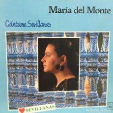 Discos de vinilo: MARIA DEL MONTE - CANTAME SEVILLANAS - HORUS - 1988. Lote 161486430