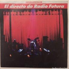 Discos de vinilo: ESCUELA DE CALOR. EL DIRECTO DE RADIO FUTURA.. Lote 161533602