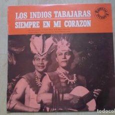 Discos de vinilo: LOS INDIOS TABAJARAS - SIEMPRE EN MI CORAZÓN. Lote 161535738
