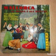 Discos de vinilo: MALLORCA, SU MÚSICA Y SUS DANZAS - EP BELTER 1960 - AGRUPACIÓN EL PARADO DE VALLDEMOSA. Lote 161537178