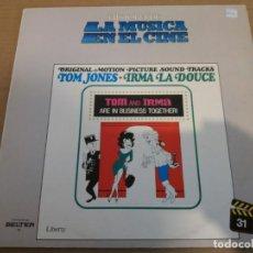 Discos de vinilo: HISTORIA DE LA MUSICA EN EL CINE 31 / TOM JONES - IRMA LA DOUCE / LP. Lote 161547490