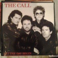 Discos de vinilo: THE CALL-LET THE DAY BEGIN. Lote 161592874