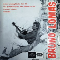 Discos de vinilo: BRUNO LOMAS - AYER CUMPLISTE LOS 16 - VINILO LP SINGLE RARO. Lote 161631097