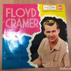 Discos de vinilo: SINGLE FLOYD CRAMER / LAST DATE / SWEETIE BABY EDITADO POR RCA ESPAÑA 1961. Lote 161641514