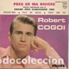 Disques de vinyle: EP ROBERT GOGOI PRE'S DE MA RIVIERE' +3 PHILIPS BELGIUM GRAND PRIX EUROVISION . Lote 161675226