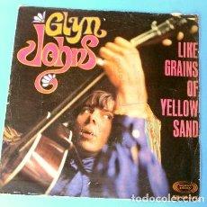 Discos de vinilo: GLYN JOHNS (SINGLE 1967) INGENIERO SONIDO DE BEATLES - LIKE GRAINS OF YELLOW SAND (MUSICA HIPPY). Lote 161677190