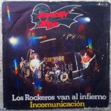 Discos de vinilo: BARÓN ROJO. LOS ROCKEROS VAN AL INFIERNO/ INCOMUNICACIÓN. CHAPA, SPAIN 1981 SINGLE. Lote 161682362