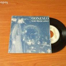 Discos de vinilo: SINGLE - GONZALO - SOLO DAME AMOR - YEAR 1983 - EDITION SPANISH. Lote 161697986