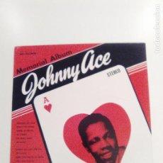 Discos de vinilo: JOHNNY ACE MEMORIAL ALBUM ( 1954 MCA RECORDS USA 1973 ) . Lote 161723866