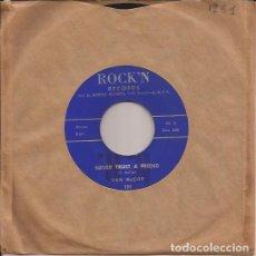 Discos de vinilo: SINGLE VAN MCCOY NEVER TRUST A FRIEND ROCKIN´ RECORDS 101 USA 1961. Lote 161738542