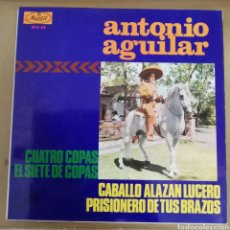 Discos de vinilo: ANTONIO AGUILAR - CUATRO COPAS + 3. Lote 161769961