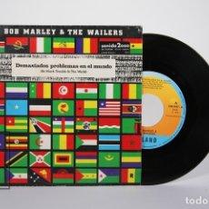 Discos de vinilo: DISCO SINGLE DE VINILO - BOB MARLEY & THE WAILERS / DEMASIADOS PROBLEMAS EN EL MUNDO - ISLAND - 1979. Lote 161795337