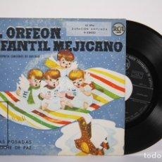 Discos de vinilo: DISCO SINGLE DE VINILO - EL ORFEÓN INFANTIL MEJICANO / LAS POSADAS, NOCHE DE PAZ - RCA. Lote 161795777